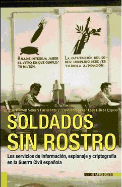 SOLDADOS SIN ROSTRO, JR Soler Fuensanta y Fco. J López-Brea