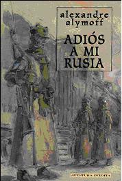 ADIÓS A MI RUSIA, Alexandre Alymoff