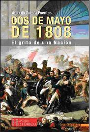 DOS DE MAYO DE 1808: EL GRITO DE UNA NACIÓN, Arsenio García Fuentes