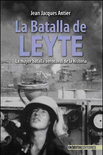 LA BATALLA DE LEYTE, Jean Jacques Antier