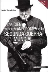LAS CIEN MEJORES ANECDOTAS DE LA SEGUNDA GUERRA MUNDIAL