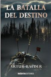 LA BATALLA DEL DESTINO: TETRALOGIA DE TEUTOBURGO, VOL III