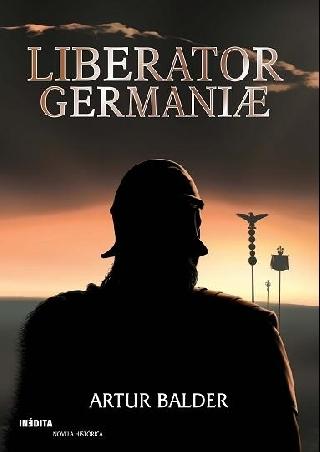 LIBERATOR GERMANIAE, Artur Balder