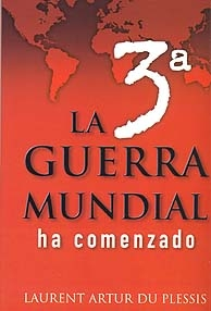 LA 3º GUERRA MUNDIAL HA COMENZADO, Laurent Artur du Plesis