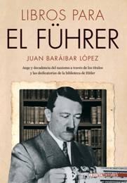 LIBROS PARA EL FUHRER, Juan Baráibar López